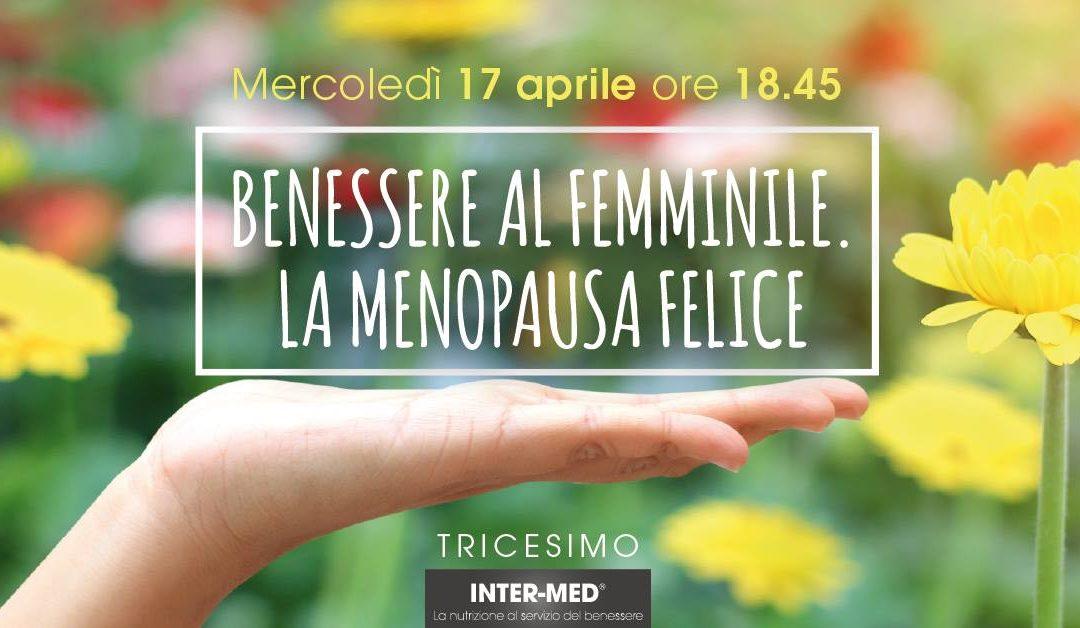 Benessere al femminile – Menopausa felice